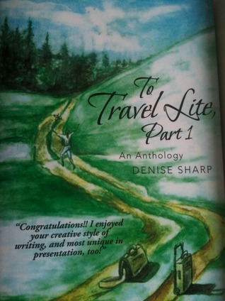 To Travel Lite, Part 1: An Anthology  by  Denise Sharp