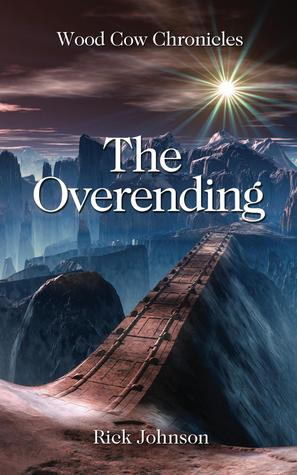 The Overending (Wood Cow Chronicles, #2)  by  Rick   Johnson