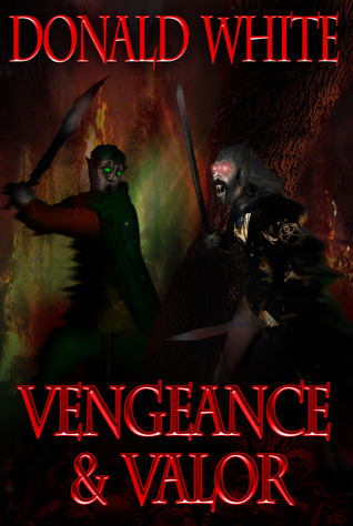 Vengeance and Valor  by  Donald White