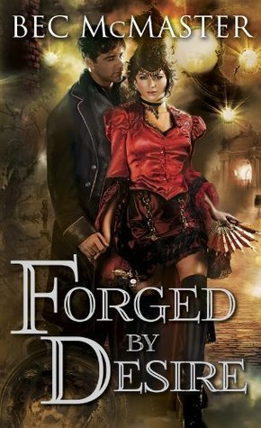 Forged  by  Desire (London Steampunk #4) by Bec McMaster
