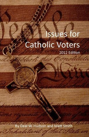 Issues for Catholic Voters: 2012 Edition Matt Smith