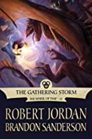 The Gathering Storm (Wheel of Time, #12; A Memory of Light, #1)