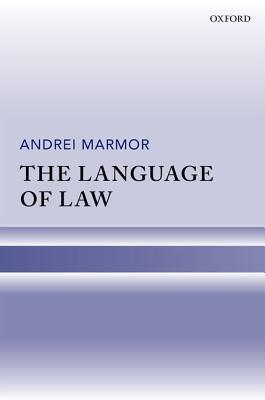 The Language of Law  by  Andrei Marmor