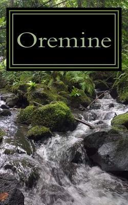 Oremine: A Childrens Hike to the Woods at Ormine Spring, a Visitor, Then a Terrifying Pursuit as Adults  by  Jeanne Hannon