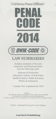 2014 Penal Code: Qwik Code California  by  Publishing Lawtech