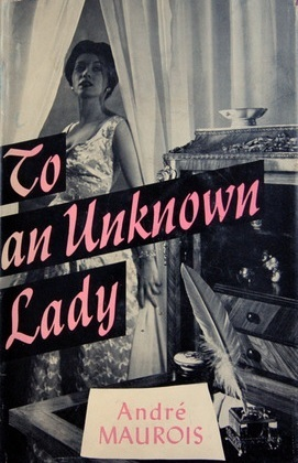 To an Unkown Lady  by  André Maurois