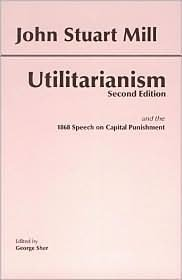 Utilitarianism 2nd (second) edition Text Only  by  John Stuart Mill