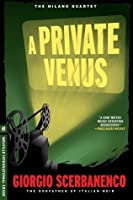 A Private Venus: A Duca Lamberti Noir (Melville International Crime)