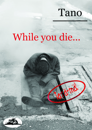 While you die... Tano