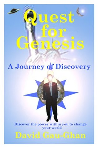 QUEST FOR GENESIS - A Journey of Discovery David Gau-Ghan
