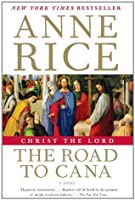 Christ the Lord: The Road to Cana (Life of Christ)