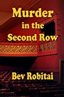 Murder in the Second Row (Theatre Mystery Series #1)