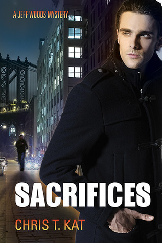 Sacrifices (Jeff Woods Mystery, #2)  by  Chris T. Kat