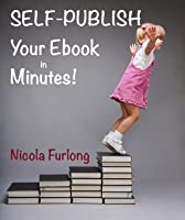 Self-Publish Your E-Book in Minutes!