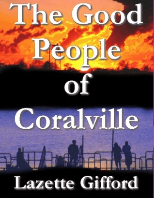 The Good People of Coralville  by  Lazette Gifford