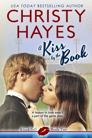 A Kiss  by  the Book (Kiss & Tell, Book 2) by Christy Hayes