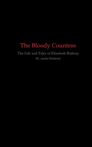 The Bloody Countess Amber Holbrook