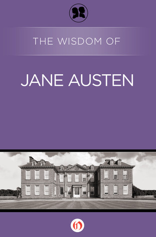 The Wisdom of Jane Austen (The Wisdom Series) Philosophical Library