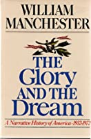 The Glory and the Dream 2: A Narrative History of America 1932-72