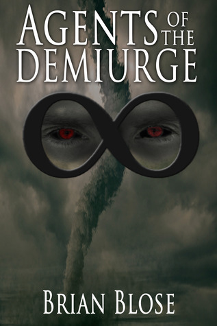 Agents of the Demiurge (The Participants, #2)  by  Brian Blose