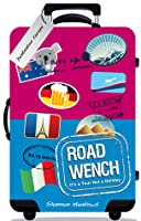 Road Wench: It's a Tour, Not a Holiday