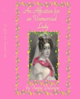 An Affection for an Unmarried Lady