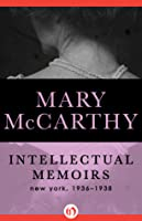 Intellectual Memoirs: New York, 1936-1938