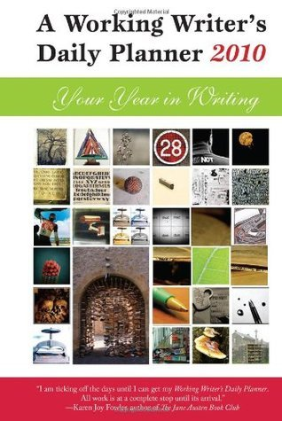 A Working Writers Daily Planner 2010: Your Year in Writing  by  Small Beer Press