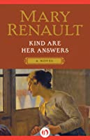 Kind Are Her Answers: A Novel