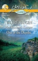 Her Brother's Keeper and Out of the Depths: Her Brother's Keeper\Out of the Depths (Love Inspired Classics)