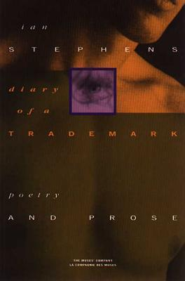 Diary of a Trademark: Poetry and Prose  by  Ian Stephens