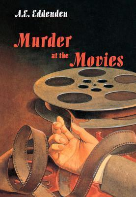 Murder at the Movies A.E. Eddenden
