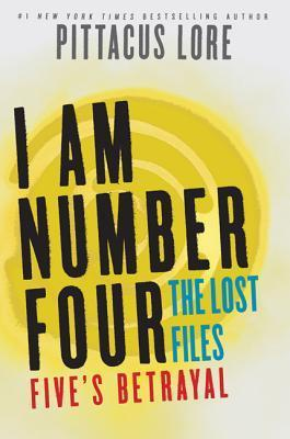 Fives Betrayal (Lorien Legacies: The Lost Files, #9)  by  Pittacus Lore