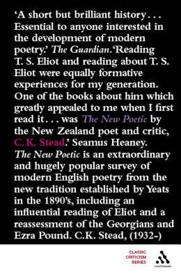 New Poetic: Yeats to Eliot  by  C.K. Stead