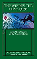 The Wind in the Rose Bush: And Other Stories of the Supernatural