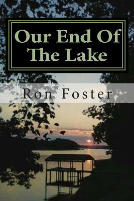 Our End Of The Lake: Surviving After The 2012 Solar Storm  by  Ron Foster