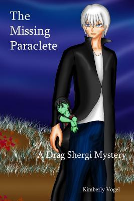 The Missing Paraclete (Drag Shergi Mysteries, #3)  by  Kimberly Vogel