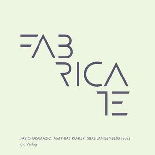 Made  by  Robots: Challenging Architecture at a Larger Scale by Fabio Gramazio