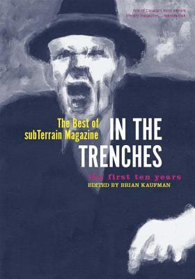 In the Trenches: The Best of Subterrain Magazine  by  Jarman Mark Anthony