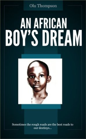 An African Boys Dream Olu Thompson