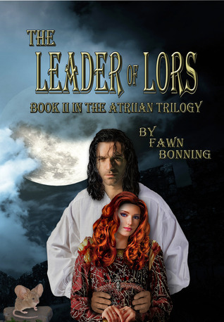 The Leader of Lors (Atriian Trilogy, #2)  by  Fawn Bonning