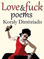 Love and F**k Poems: The Deluxe Edition