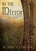 In the Mirror (A Short Story)