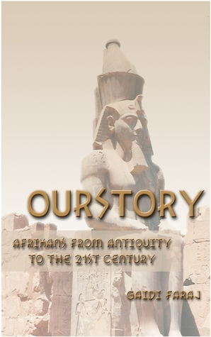 Ourstory: Afrikans from Antiquity to the 21st Century  by  Faraj Gaidi
