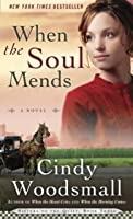 When the Soul Mends: Book 3 in the Sisters of the Quilt Amish Series