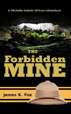 The Forbidden Mine James K. Fox