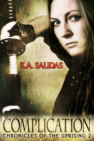 Complication (Chronicles of the Uprising, #2) Katie Salidas