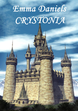 Crystonia: Book Two of the Crystal Rose Chronicles  by  Emma Daniels