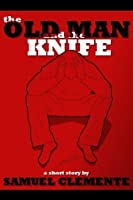 The Old Man and the Knife