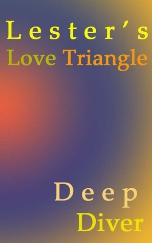 Lesters Love Triangle  by  Deep Diver